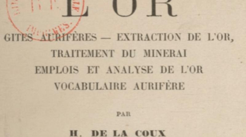 PDF: L'Or – Prospection, Gisements, Extraction, écrit par Georges P. Proust, 1920